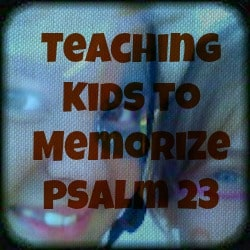 teaching kids memorize psalm 23 Teaching Kids Psalm 23   Scripture Memorization
