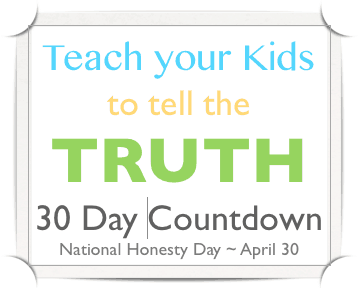 How to Keep Your Kids Honest: 30 Ways in 30 Days