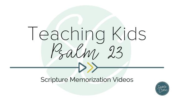 Teaching Kids to Memorize Psalm 23
