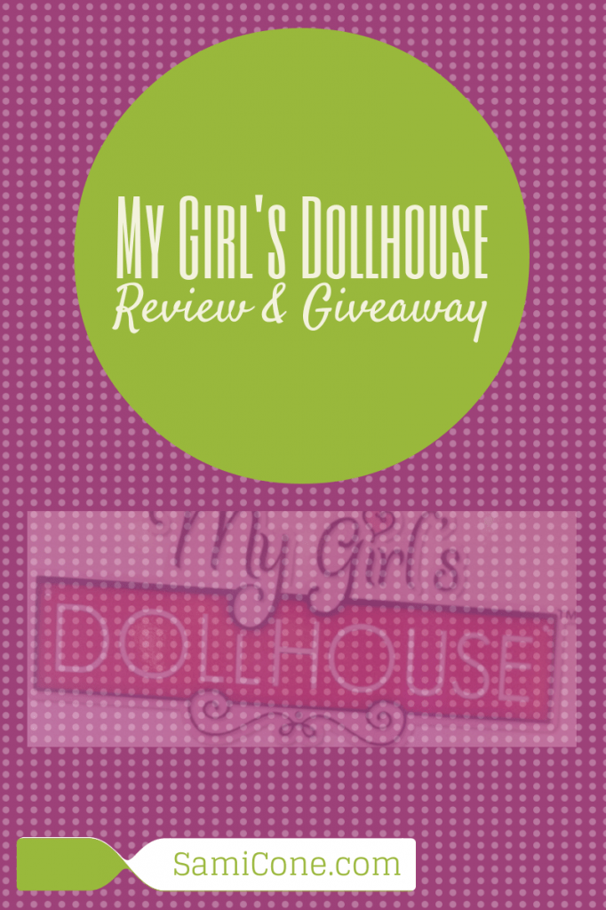 My Girl's Dollhouse Review & Gift Giveaway