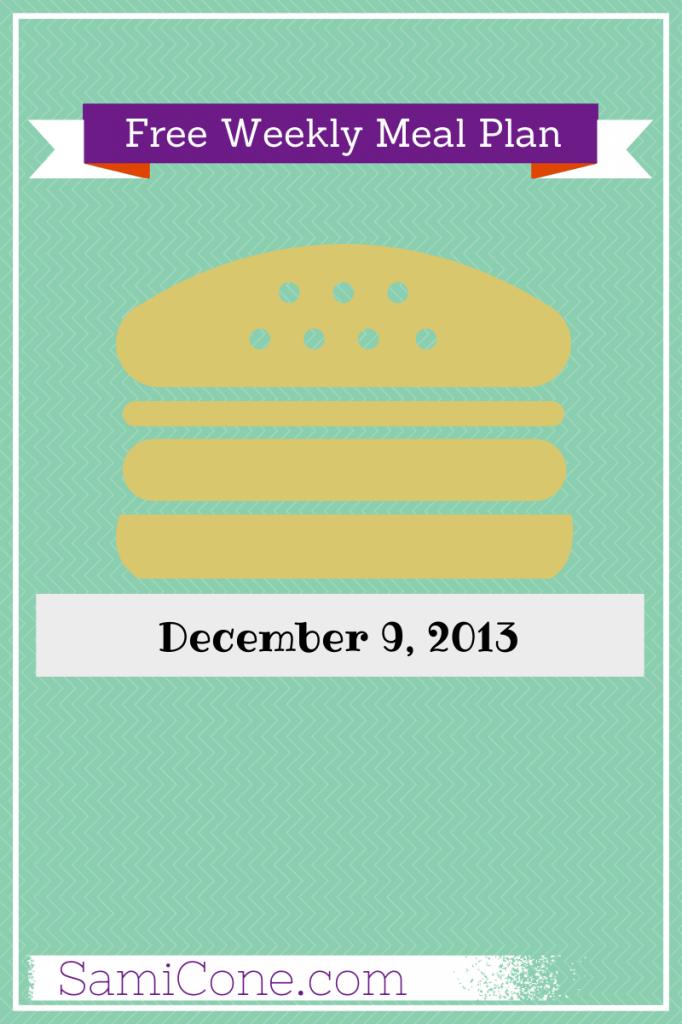 Free Weekly meal Plan December 9, 2013