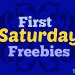 first saturday freebies