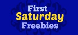 first saturday freebies