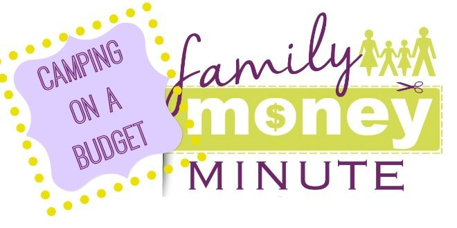 camping on a budget family money minute
