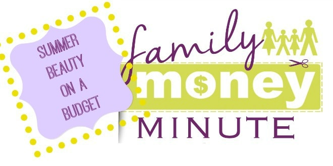 summer beauty on a budget family money minute