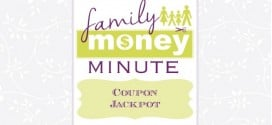 Coupon Jackpot {Family Money Minute Radio}