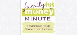 Coupons for Smaller Items {Family Money Minute Radio}