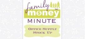 Office Supply Stock Up {Family Money Minute Radio}