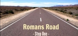 Romans Road – Step One