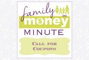 Call for Coupons {Family Money Minute Radio}