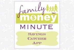 Savings Catcher App {Family Money Minute Radio}