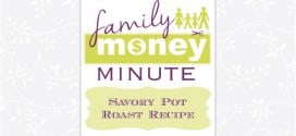 Savory Pot Roast Recipe {Family Money Minute Radio}
