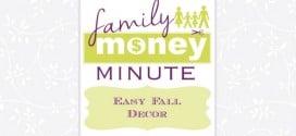 Easy Fall Decor {Family Money Minute Radio}
