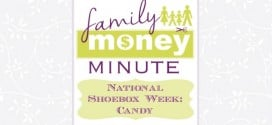National Shoebox Collection Week: Candy {Family Money Minute Radio}