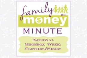 National Shoebox Collection Week: Clothes/Shoes {Family Money Minute Radio}