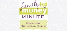 Shop for Seasonal Sales {Family Money Minute Radio}