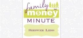 Shower Less {Family Money Minute Radio}