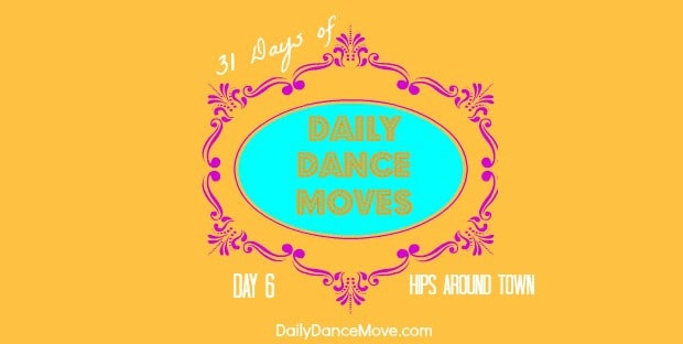 hips-around-town-31-days-daily-dance-moves-banner