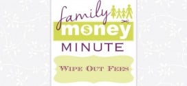 Wipe Out Fees {Family Money Minute}