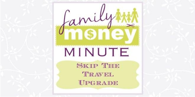Skip the Travel Upgrade