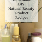 Homemade DIY Natural Beauty Product Recipes