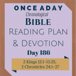 Once A Day Bible Reading Plan & Devotion Day 186
