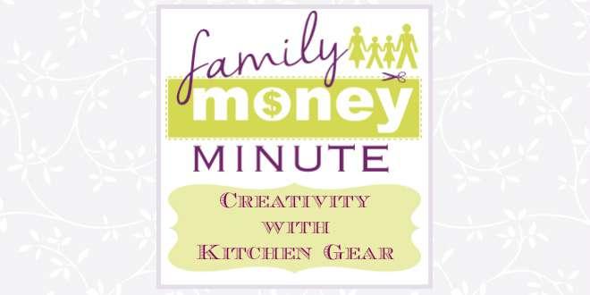 Creativity with Kitchen Gear