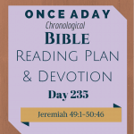 Once A Day Bible Reading Plan & Devotion Day 235