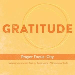 Raising Uncommon Kids Gratitude