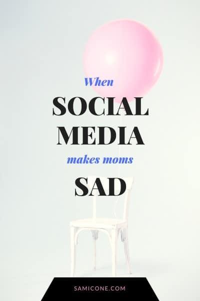 when social media makes moms sad