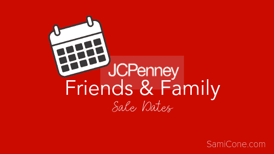 JCPenney Friends and Family Sale Dates