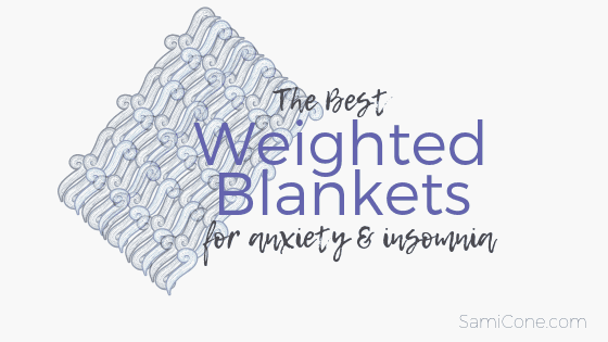 best weighted blankets for anxiety & insomnia sami cone
