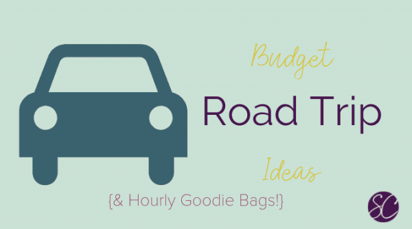 budget road trip ideas and hourly goodie bags