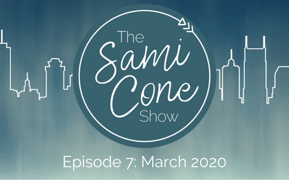 Episode 7_ March 2020 Sami Cone Show