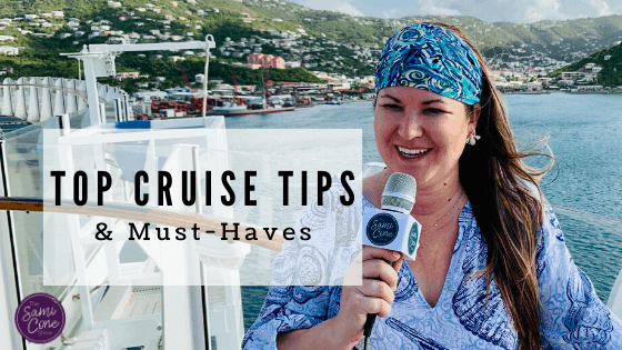 top cruise tips and cruise must-haves