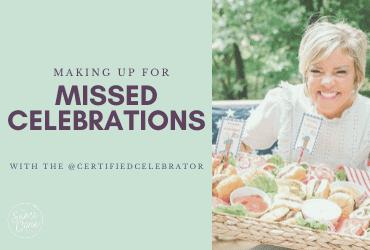 Making up for Missed Celebrations