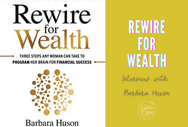 Rewire for Wealth Interview with Barbara Huson